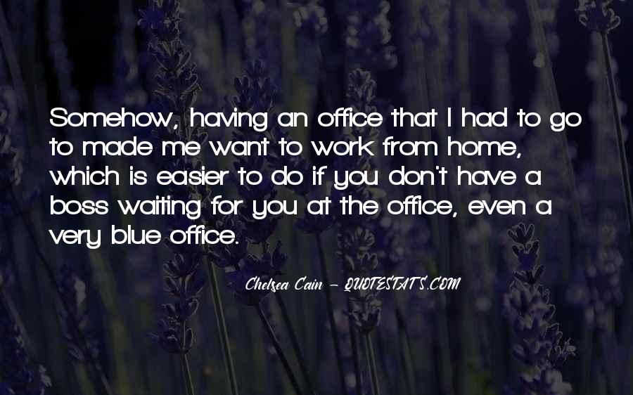 Don't Want Go Work Quotes #1281142