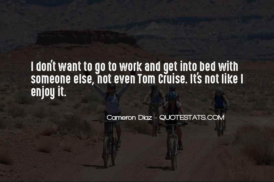Don't Want Go Work Quotes #1486202
