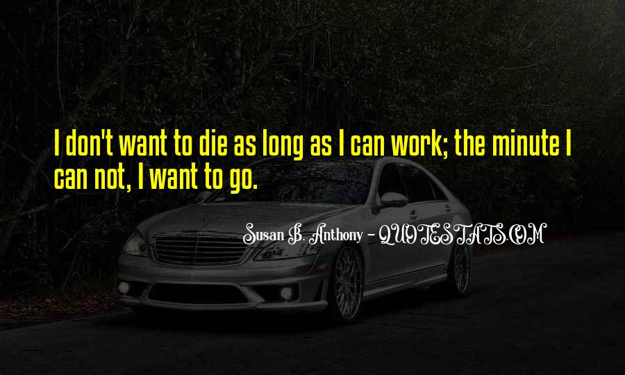 Don't Want Go Work Quotes #1580941