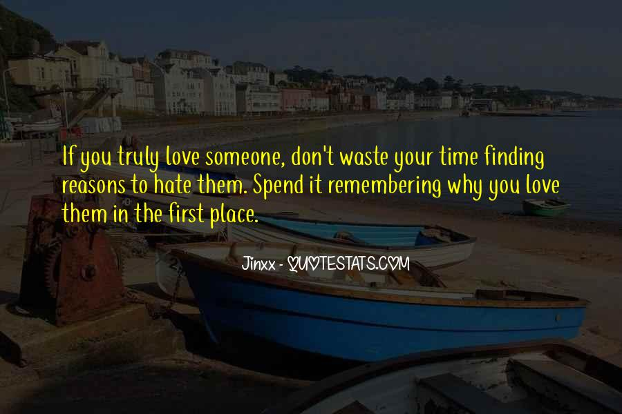 Top 32 Don't Waste Your Time In Love Quotes: Famous Quotes