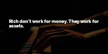 Don't Work For Money Quotes