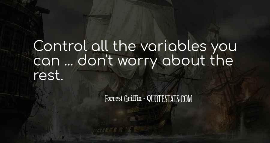 Don't Worry About Things You Cant Control Quotes #1178550