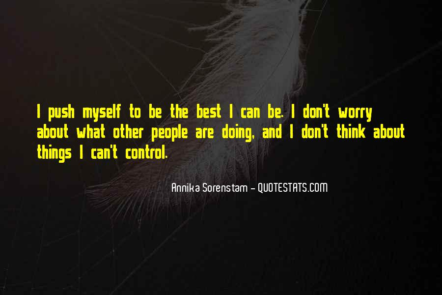 Don't Worry About Things You Cant Control Quotes #1259159