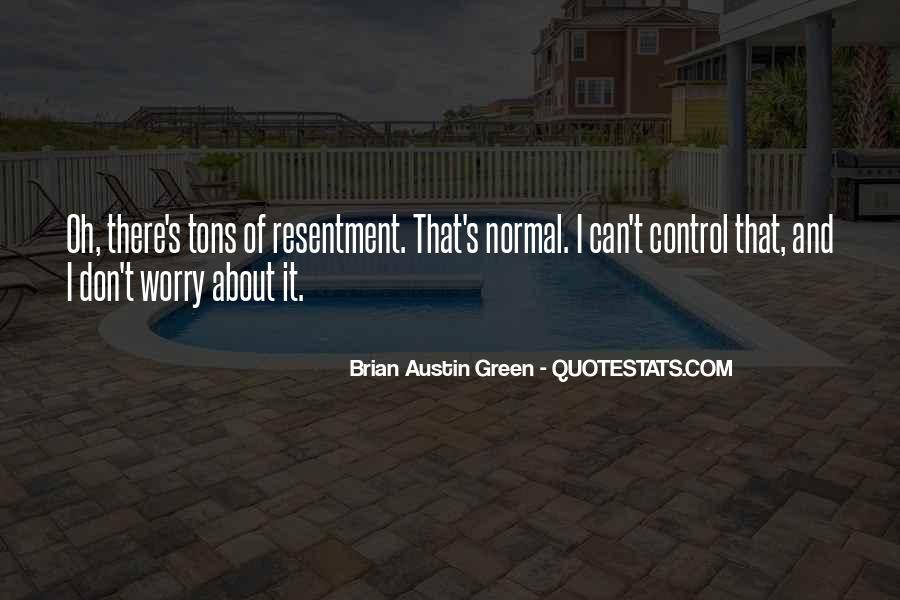 Don't Worry About Things You Cant Control Quotes #1324956