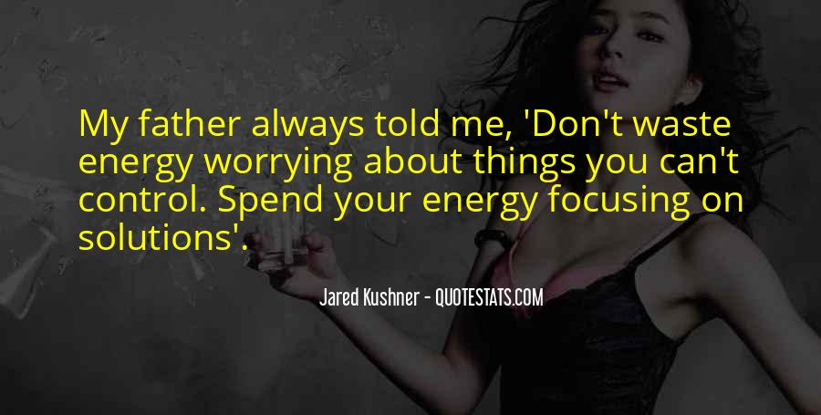 Don't Worry About Things You Cant Control Quotes #766991