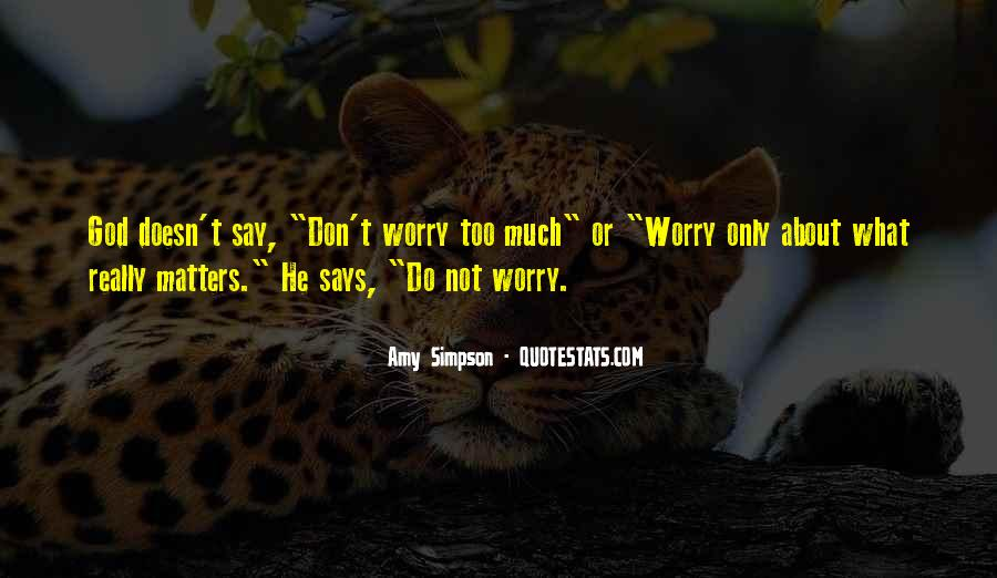 Don't Worry God Is There Quotes #106233