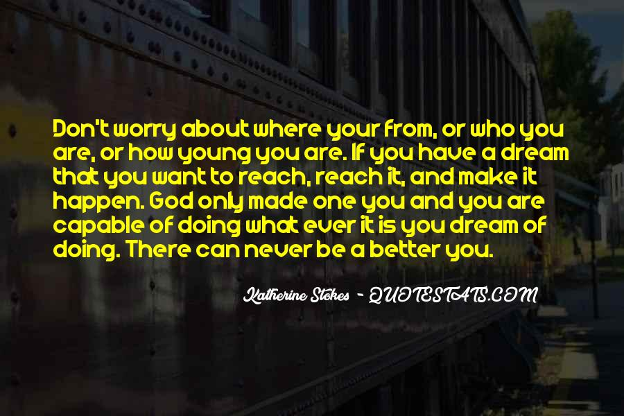 Don't Worry God Is There Quotes #1476337