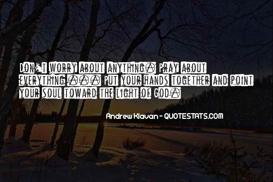 Don't Worry God Is There Quotes #317364