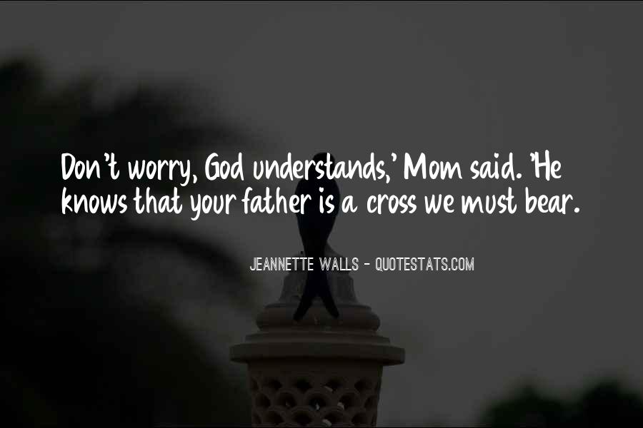Don't Worry God Is There Quotes #492154