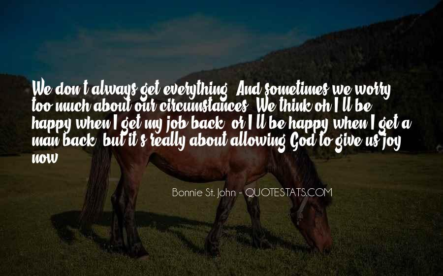 Don't Worry God Is There Quotes #751524