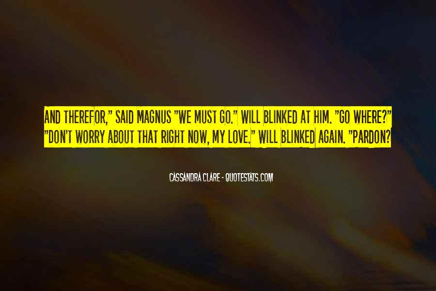 Don't Worry My Love Quotes #443118