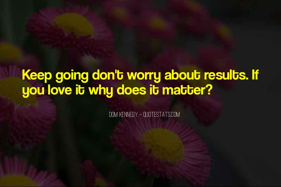 Don't Worry My Love Quotes #461364