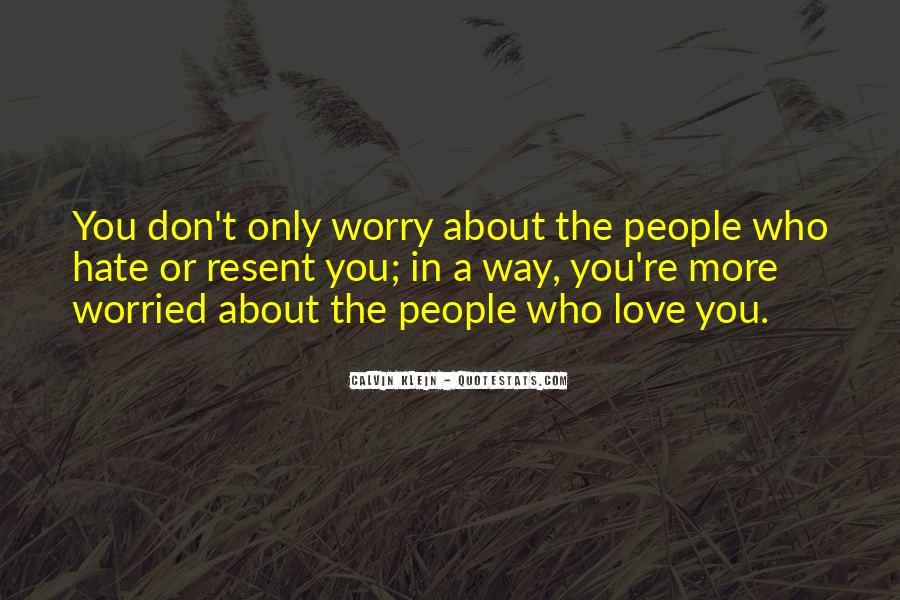 Don't Worry My Love Quotes #567880