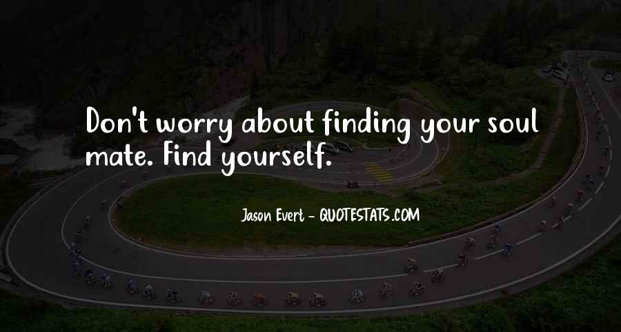 Don't Worry My Love Quotes #586315