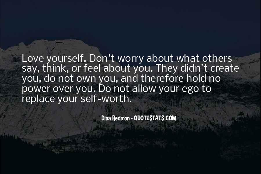 Don't Worry My Love Quotes #859119