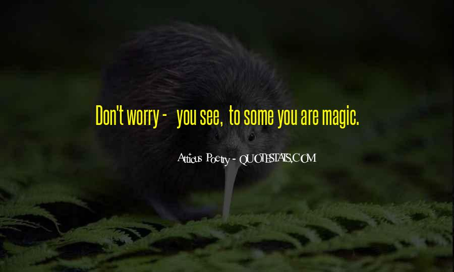 Don't Worry My Love Quotes #982898
