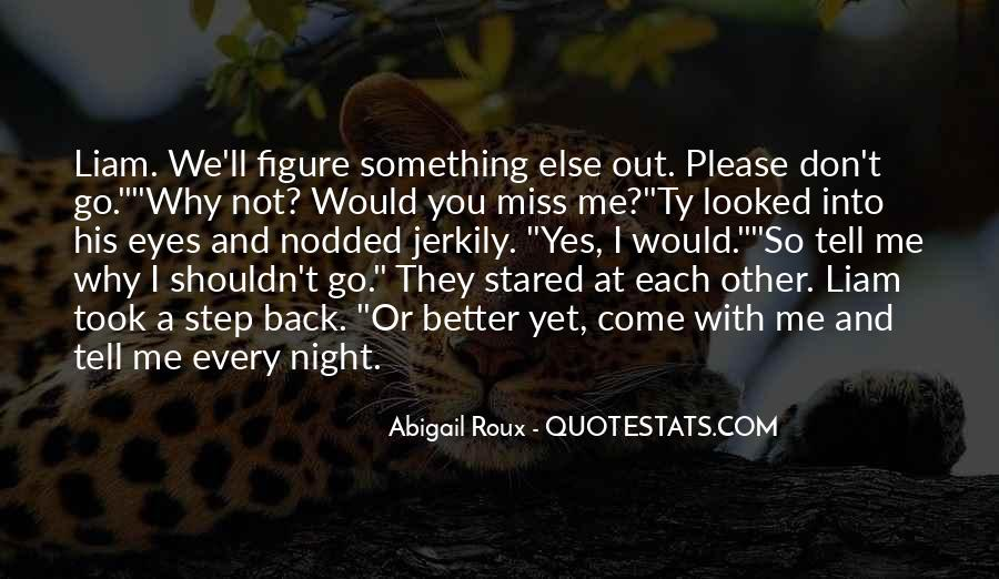 Don't You Wish You Could Go Back Quotes #15917