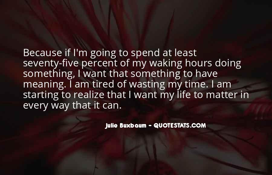 Done Wasting Time Quotes #128411
