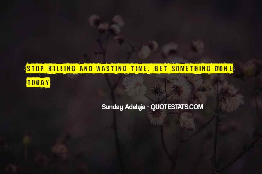 Done Wasting Time Quotes #327994