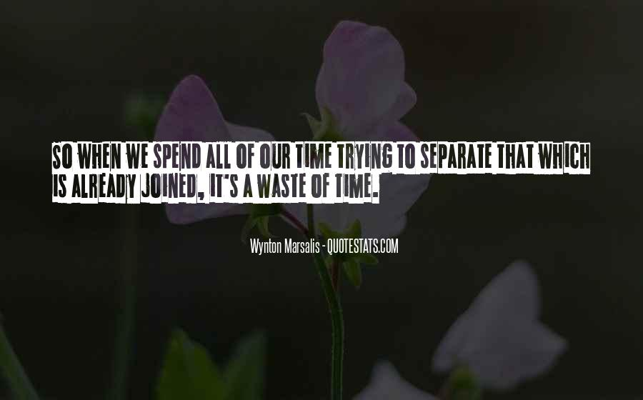 Done Wasting Time Quotes #57841