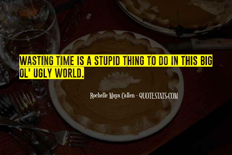 Done Wasting Time Quotes #82770