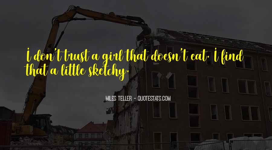Dont Trust No Girl Quotes #1068028