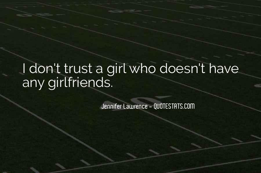 Dont Trust No Girl Quotes #366307