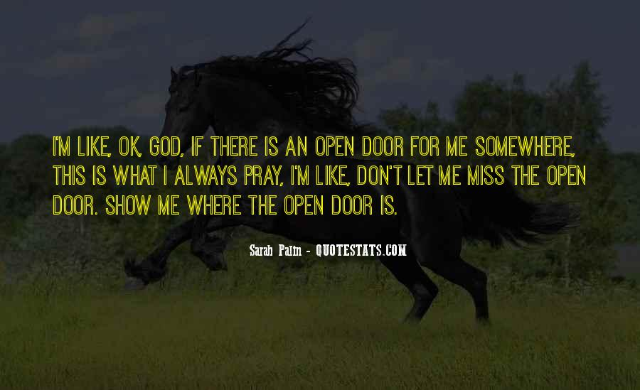Door Is Always Open Quotes #653840