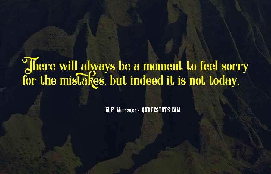 Quotes About The Mistakes #4412