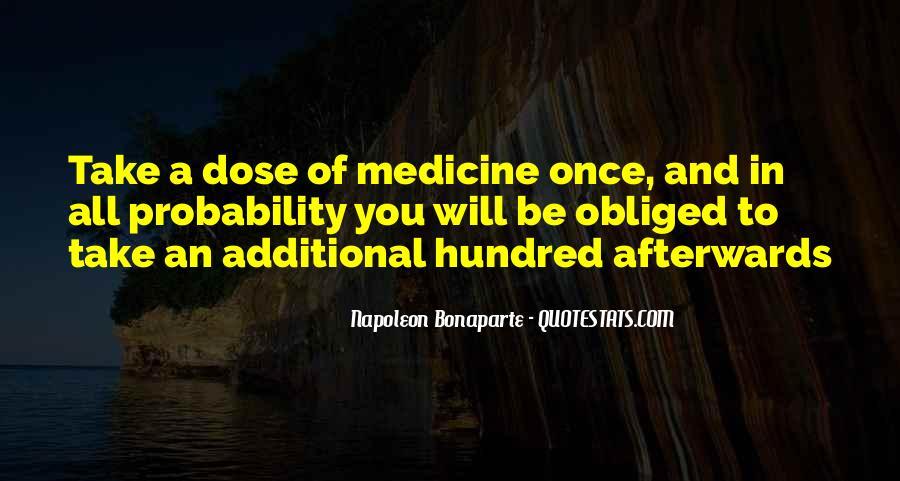 Dose Of Medicine Quotes #934008