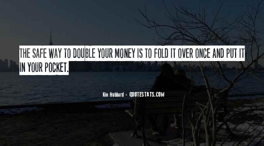 Double Your Money Quotes #1217872