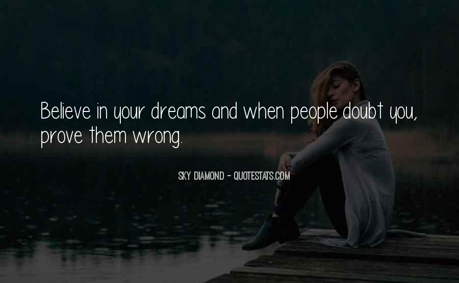 Doubt Me And I'll Prove You Wrong Quotes #1116650