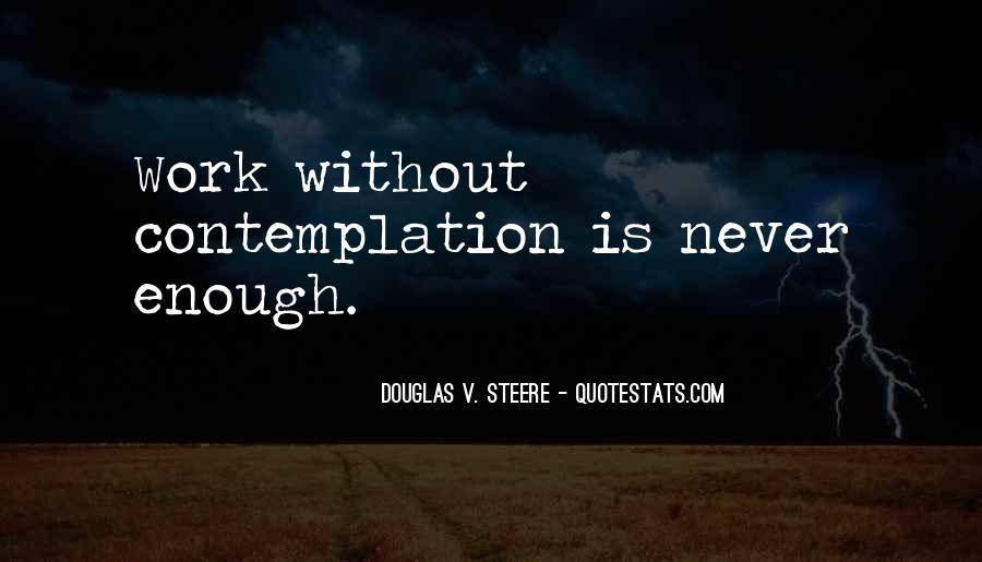 Douglas Steere Quotes #366417