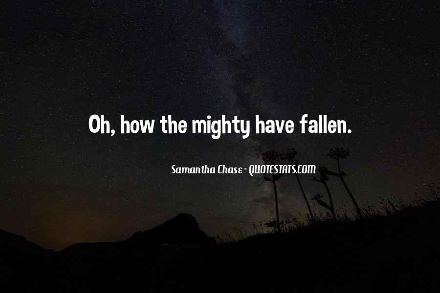 Quotes About The Mighty Fallen #628056