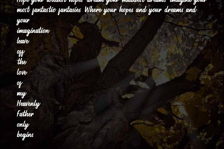 Dream Hope And Love Quotes #1430563