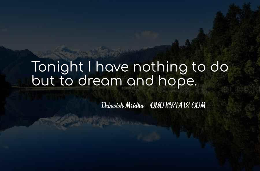 Dream Hope And Love Quotes #1551841