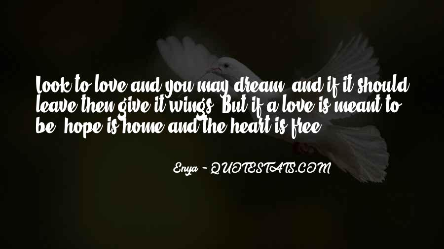Dream Hope And Love Quotes #439297