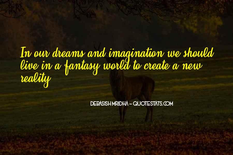 Dreams And Fantasy Quotes #1284347