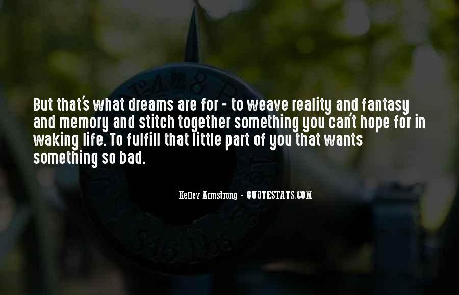 Dreams And Fantasy Quotes #1414236