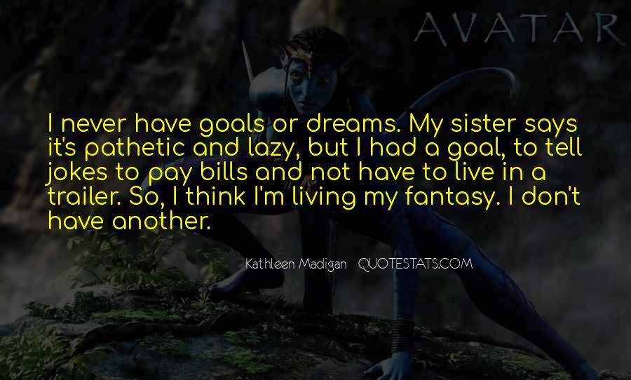 Dreams And Fantasy Quotes #709383