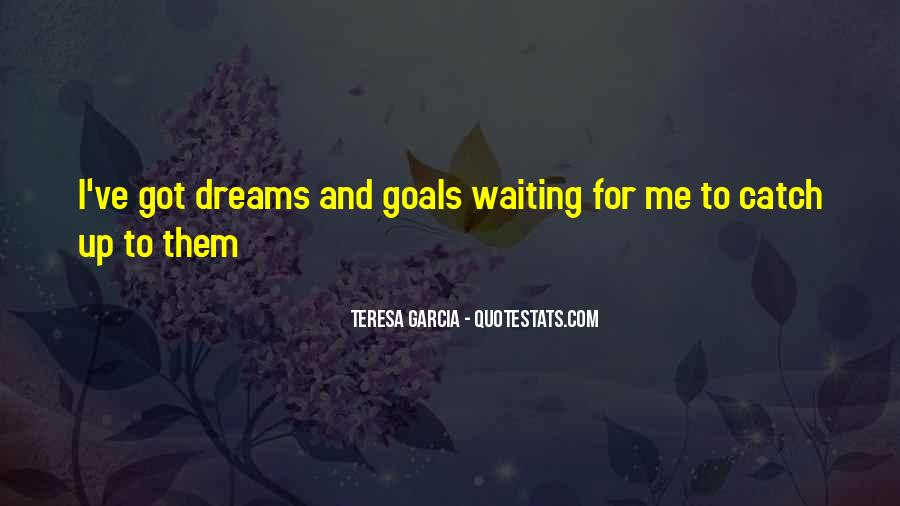 Dreams And Goals Inspirational Quotes #1716001