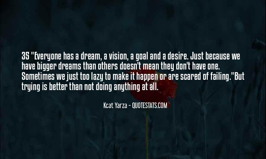 Dreams And Vision Quotes #107383