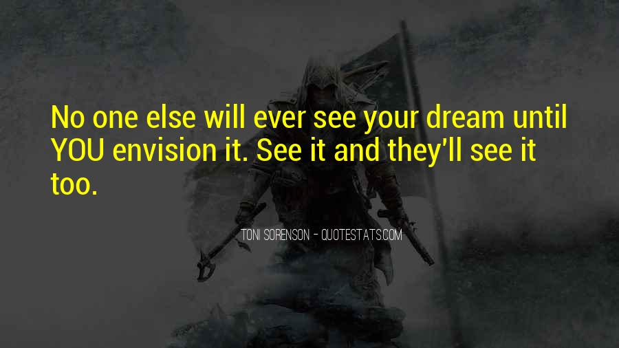 Dreams And Vision Quotes #1230896