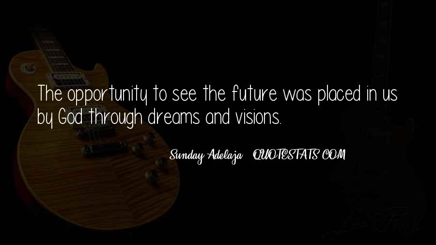 Dreams And Vision Quotes #1547383