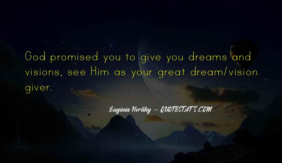 Dreams And Vision Quotes #162640