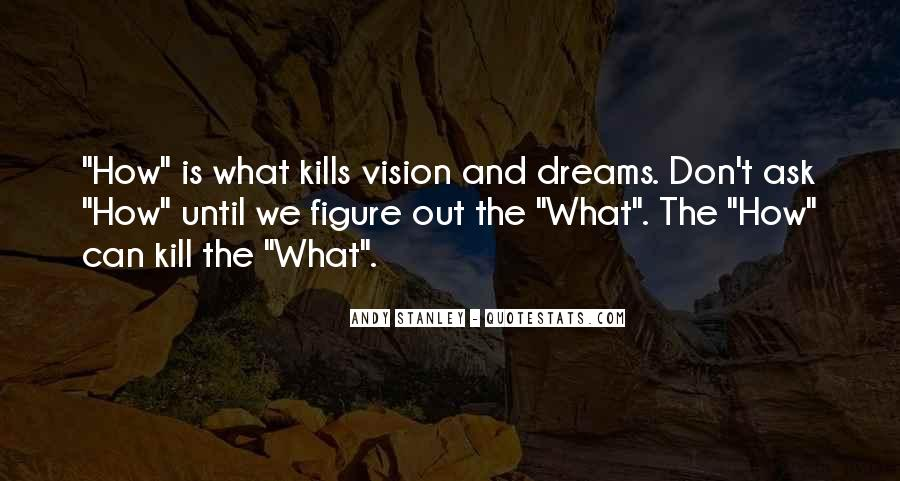 Dreams And Vision Quotes #355615