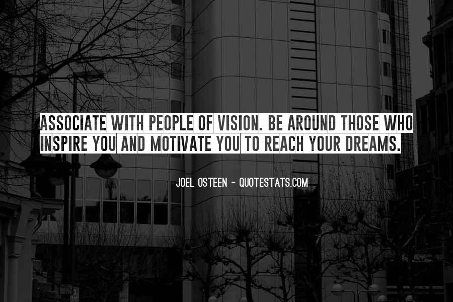 Dreams And Vision Quotes #715669