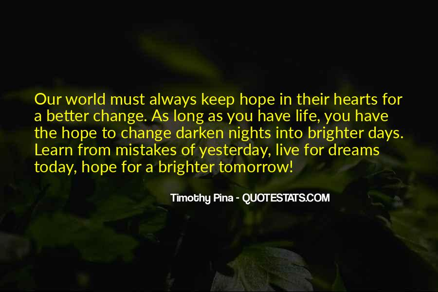 Dreams Of Brighter Days Quotes #1738361