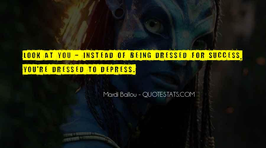 Dress For Success Quotes #1426171