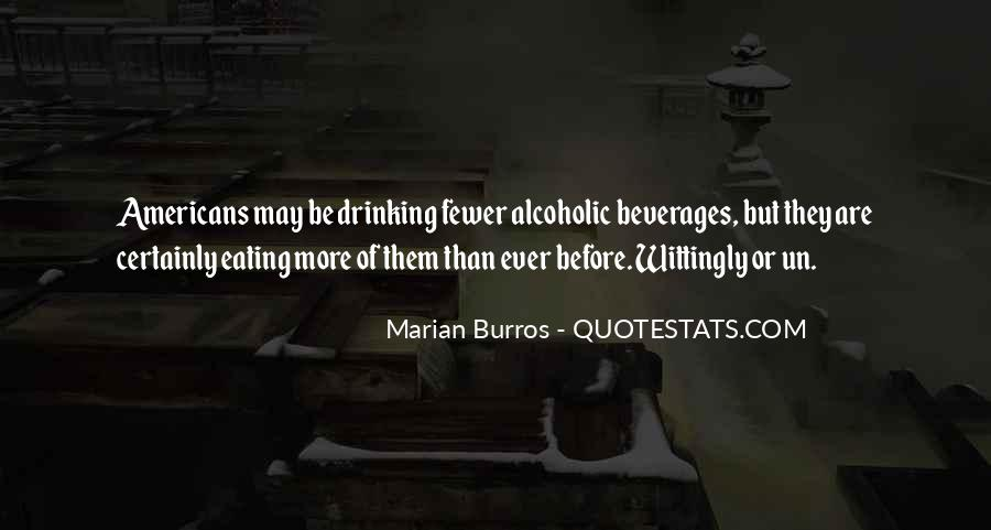 Drinking Alcoholic Beverages Quotes #1045636